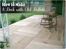 Decking Using Pallets Decking Using Old Pallets Tutorial