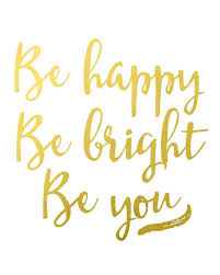Gold Quotes Impressive Gold Foil Wall Art Print Be Happy Be Bright Be You PRINTABLE