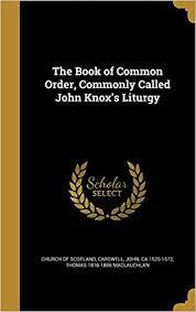 john knox the liturgy of