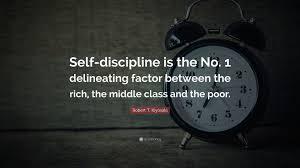 Robert T Kiyosaki Quote Self Discipline Is The No 1 Delineating