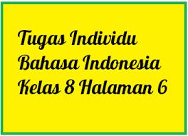 Tugas individu kelas 8 hal. Tugas Individu Bahasa Indonesia Kelas 8 Smp Halaman 6 Operator Sekolah