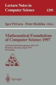 Lecture Notes In Computer Science Mathematical Foundations Of Computer Science 1997 22nd International Symposium Mfsc 97 Bratislava Slovakia