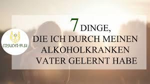 7 Dinge Die Ich Durch Meinen Alkoholkranken Vater Gelernt Habe