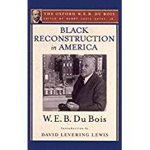 com w e b du bois books biography blog audiobooks black reconstruction in america the oxford w e b du bois an essay toward a history of the part which black folk played in the attempt to reconstruct