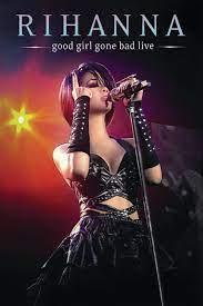 Rihanna: Good Girl Gone Bad Live ...