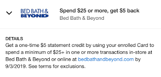 At no time will the minimum payment due be less than $35. Expired Amex Offers Bed Bath Beyond Spend 25 Get 5 Statement Credit Or 500 Points Doctor Of Credit