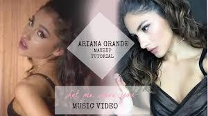 ariana grande let me love you video makeup