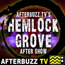 Godfrey group has 5 stars! Hemlock Grove Reviews And After Show Afterbuzz Tv Podcast Podtail