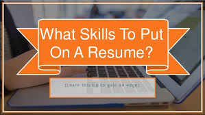 Skills You Put On A Resume What Skills Should You Put On Your Resume
