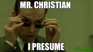 Presume Mr. Christian I presume meme - Mr. Anderson (81286) • MemesHappen