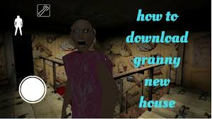 New House Download How To Download Granny New House Youtube