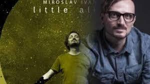 Miroslav Ivanov - Little Alien Anons Full Max - YouTube