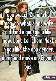 if you watch 2 and a half men do what alans wife did a guy if you watch 2 and a half men do what alans wife did find