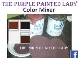 Annie Sloan Chalk Paint Mixing Chart The Purple Painted Lady Paint Mixer The Purple Painted Lady