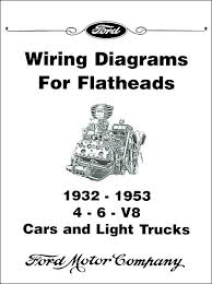 wiring diagrams for ford flatheads 4 6 v8 1932 1953 wiring diagrams for ford flatheads 4 6 v8 1932 1953