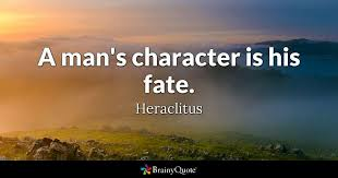Heraclitus Quotes Best A Man's Character Is His Fate Heraclitus BrainyQuote