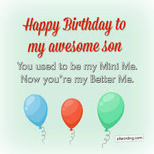 When you read the beautiful quotes and wishes from a mother to her son on his birthday below, remember to share them with your friends and family! Happy Birthday Son 50 Birthday Wishes For Your Boy Allwording Com