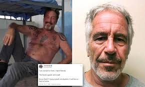 John McAfee death sparks conspiracy theories after he said he'd never take  his life 'a la Epstein'