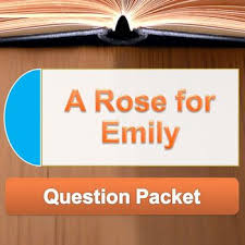 a rose for emily question packet multiple choice ela high  a rose for emily question packet