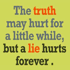 Purpose Of Life Quotes Custom The Truth May Hurt For A Little While But A Lie Hurts Forever