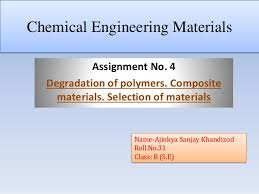 Ppt On Composite Materials Chemical Engineering Materials Degradation Of Polymers Composite M