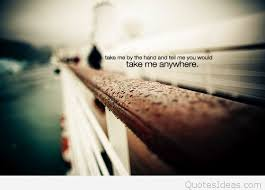 take me anywhere my love quote