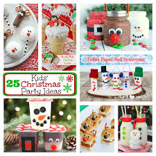 25 Fun Kids Christmas Party Ideas