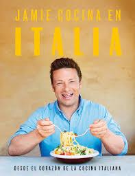 Perfect Jamie Cocina En Italia: Desde El Corazón De La Cocina Italiana / Jamieu0027s  Italy By