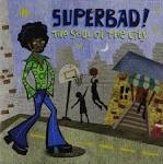 Superbad!: The Soul of the City