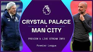 Crystal Palace v Man City live stream: Watch the Premier League online