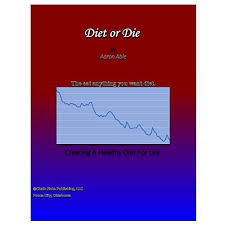 Diet or Die by Aaron Able