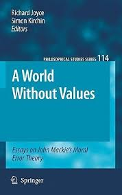 a world out values essays on john mackie s moral error theory  6741353