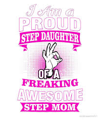 Im A Proud Step Daughter Of Awesome Step Mom Funny By