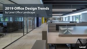 2019 Office Design Trends Download Our Office Design Trend Report Level Office