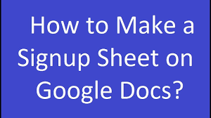 Make A Sign Up Sheet How To Make A Signup Sheet On Google Docs Youtube