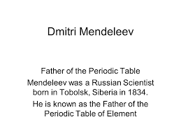 Dmitri Mendeleev Father of the Periodic Table - ppt video online ...