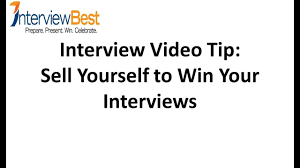 Interview Tip How To Sell Yourself To Win Your Job Interview Interview Tips From An Expert