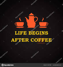 Life Begins After Coffee Coffee Quotes Template Stock Vector
