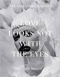 Love Looks Not with the Eyes: Thirteen Years with Lee <b>Alexander</b> ...