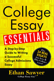 The College Essay College Essay Essentials A Step By Step Guide To Writing A