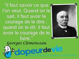 Citation De Georges Clemenceau Il Faut Savoir Ce Que Lon Veut