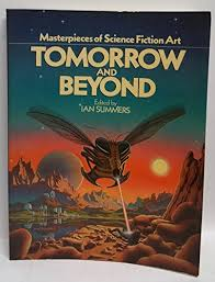 Tomorrow and Beyond: Masterpieces of... book by Ian Summers