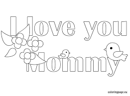 Small Picture I love you mommy coloring page