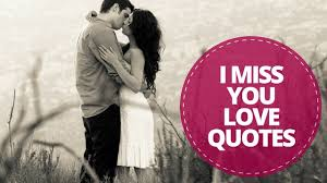 I Miss You Love Quotes Quotes About Missing Someone You Love