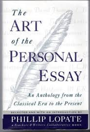 The Art Of The Personal Essay The Art Of The Personal Essay An Anthology From The Classical Era To The Present By Phillip Lopate Paperback 1995 01 15 From Lake Country Books