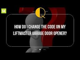 change garage door codeHow Do I Change The Code On My Liftmaster Garage Door Opener