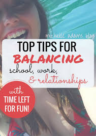 best college school ideas college study tips top tips for stress management anxiety management balancing school work relationships balance college michelle adams