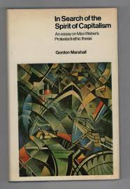 in search of the spirit of capitalism an essay on max weber s in search of the spirit of capitalism an essay on max weber s protestant ethic thesis