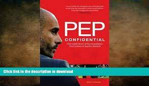 The Inside Story of Pep Guardiola's First Season at Bayern Munich Sports &  Outdoors Pep Confidential Books Biographies & Memoirs