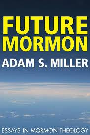 future mormon essays in mormon theology greg kofford books future mormon essays in mormon theology